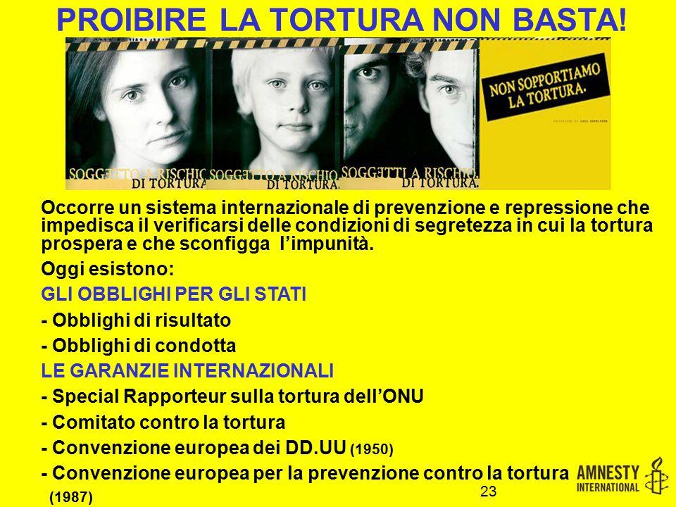 PROIBIRE LA TORTURA NON BASTA!
