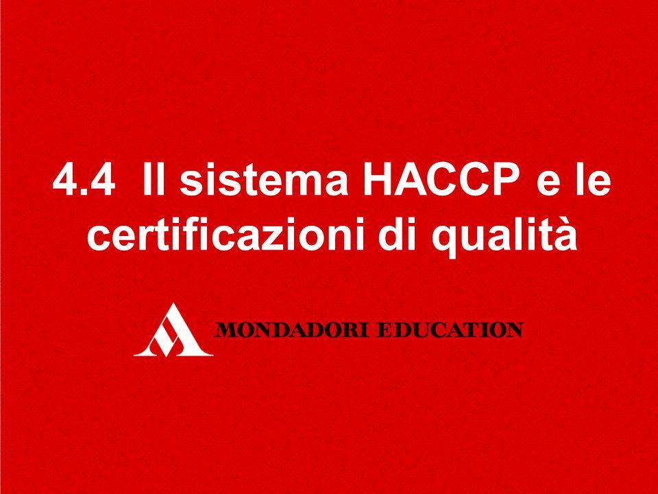 4.4 Il sistema HACCP e le certificazioni di qualità