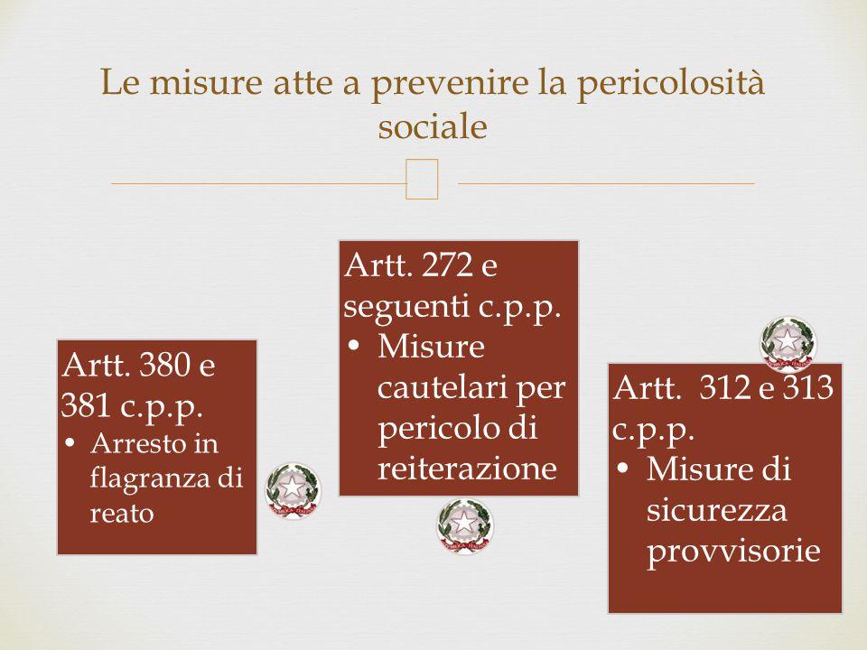 Le misure atte a prevenire la pericolosità sociale