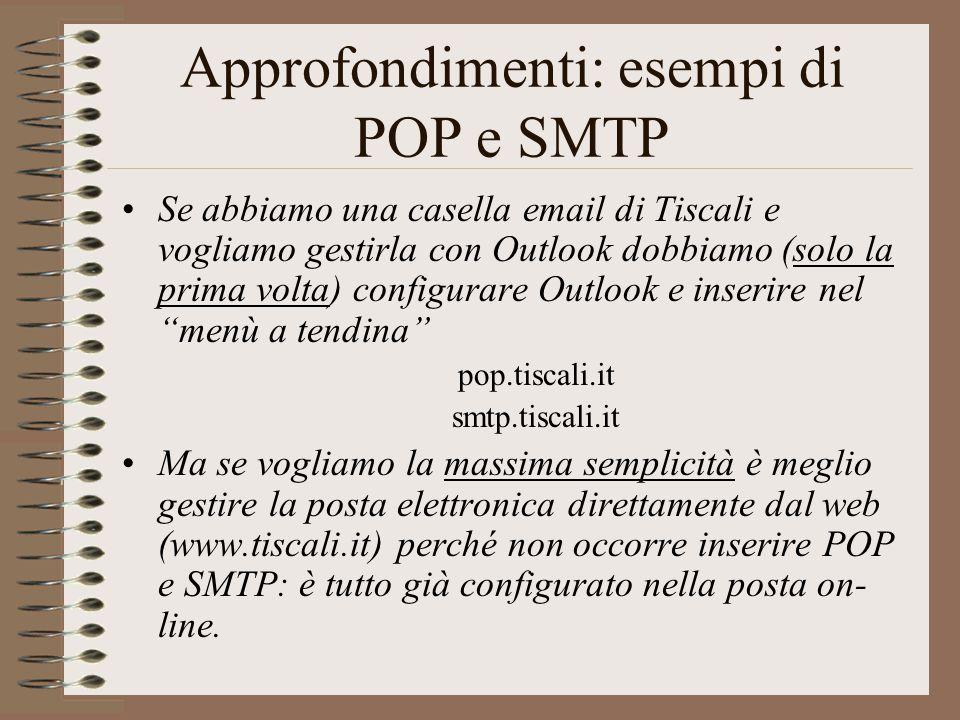 Approfondimenti: esempi di POP e SMTP