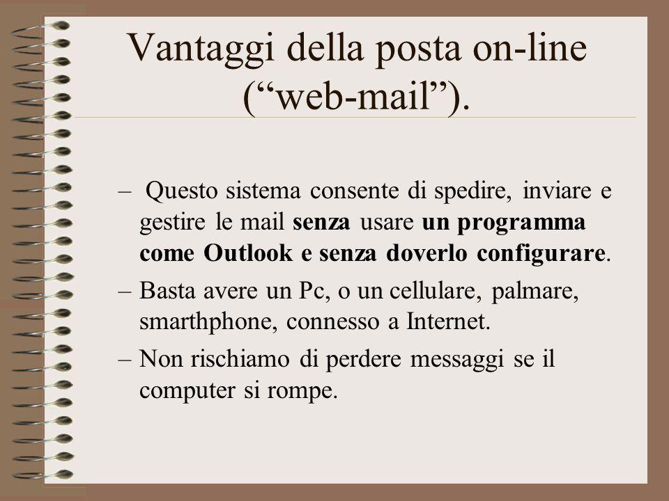 Vantaggi della posta on-line ( web-mail ).