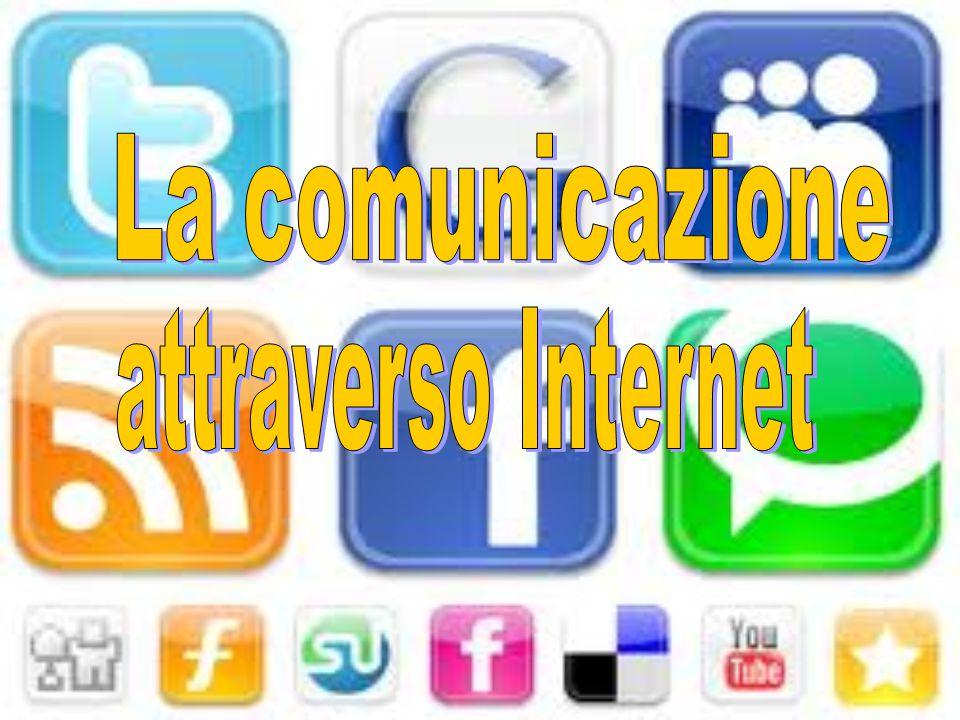 La comunicazione attraverso Internet
