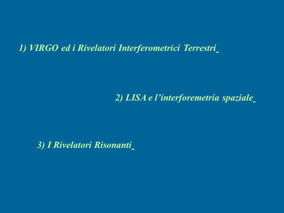 1) VIRGO ed i Rivelatori Interferometrici Terrestri