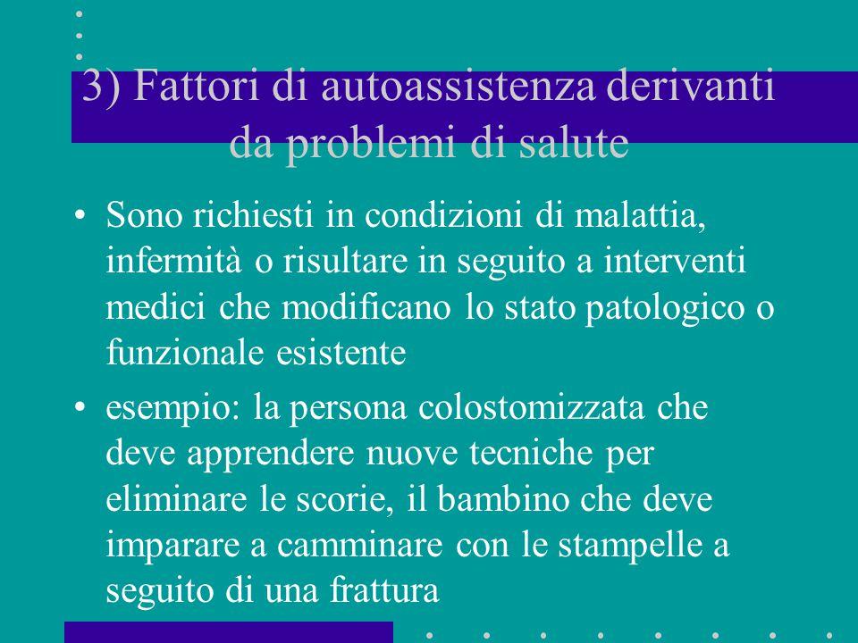 3) Fattori di autoassistenza derivanti da problemi di salute