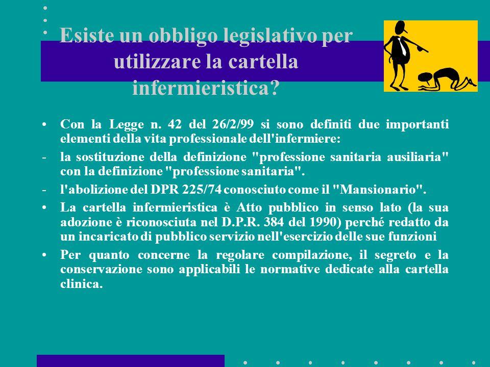 Esiste un obbligo legislativo per utilizzare la cartella infermieristica