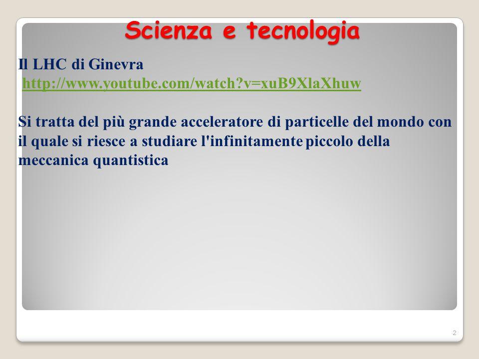 Scienza e tecnologia Il LHC di Ginevra