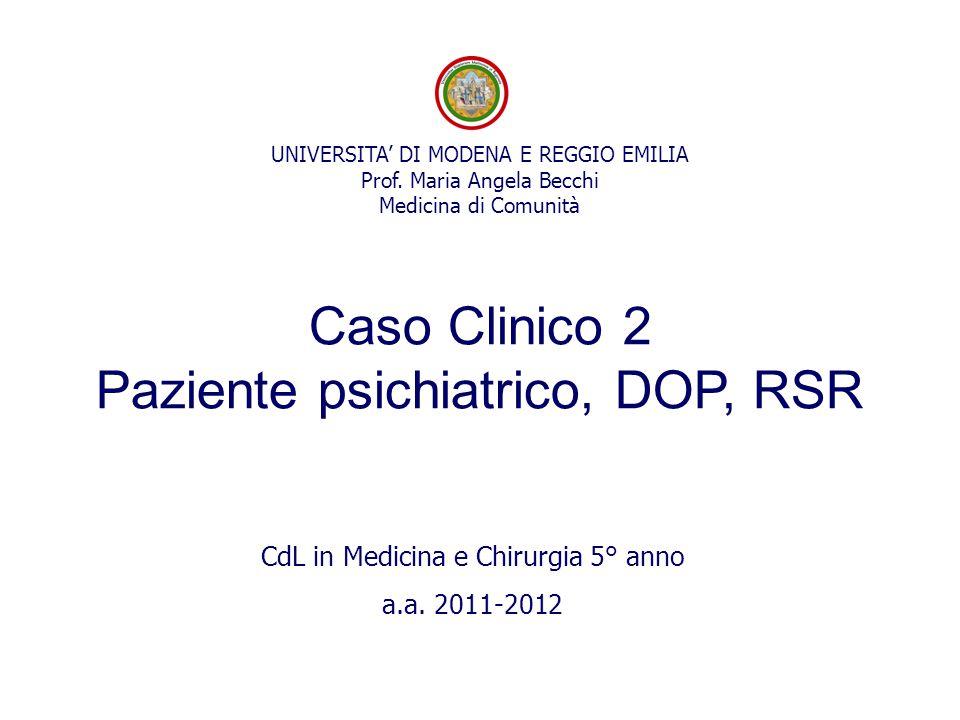 Caso Clinico 2 Paziente psichiatrico, DOP, RSR