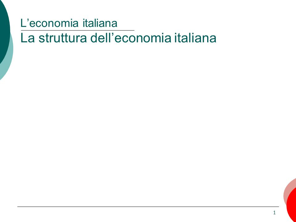 L'economia italiana La struttura dell'economia italiana