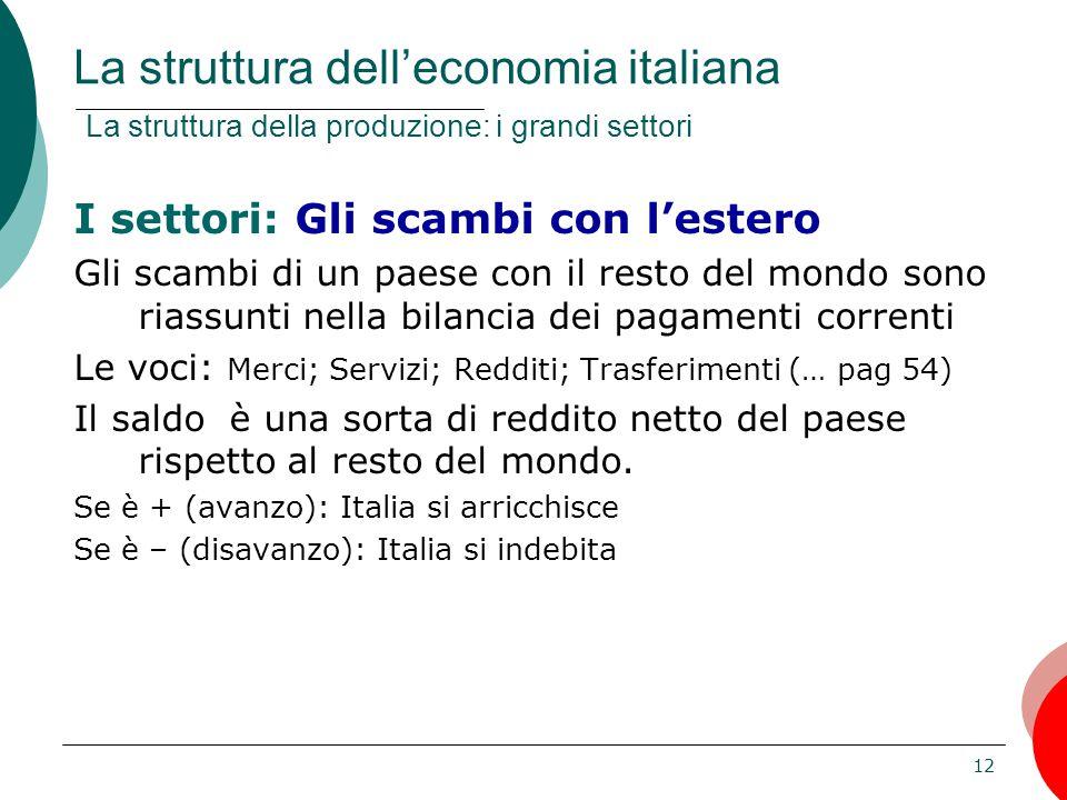 La struttura dell'economia italiana La struttura della produzione: i grandi settori