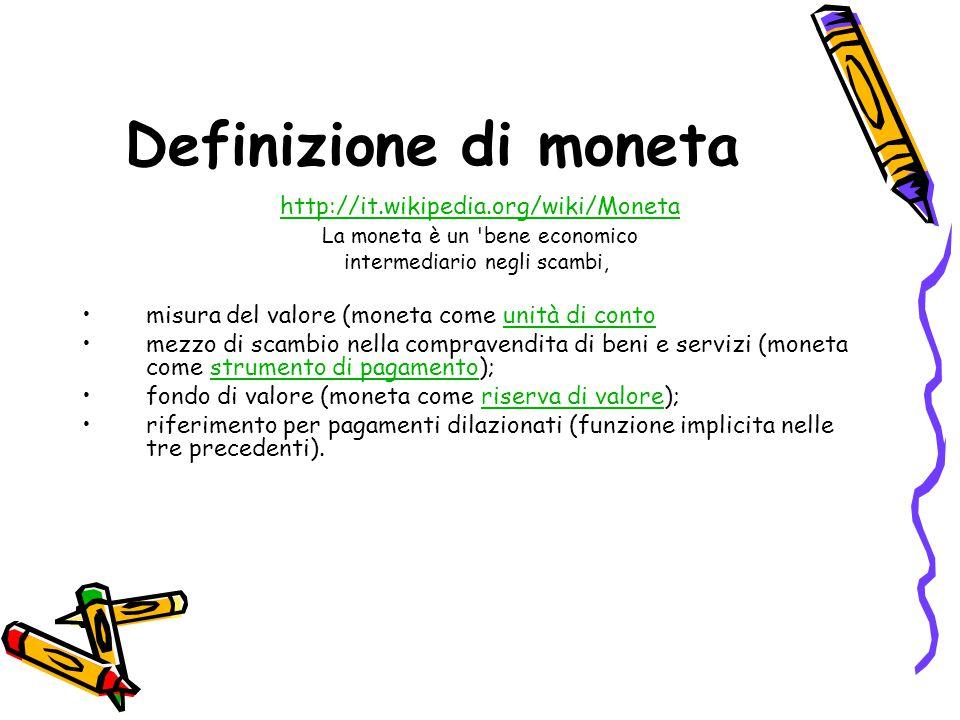Definizione di moneta http://it.wikipedia.org/wiki/Moneta