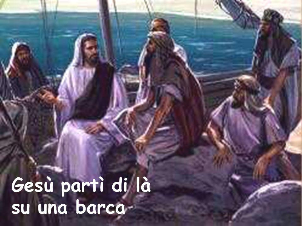 Gesù partì di là su una barca