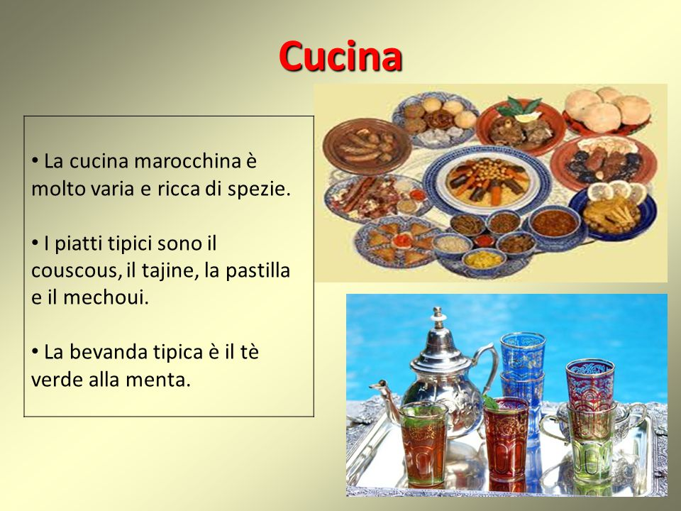 Cucina La cucina marocchina è molto varia e ricca di spezie.