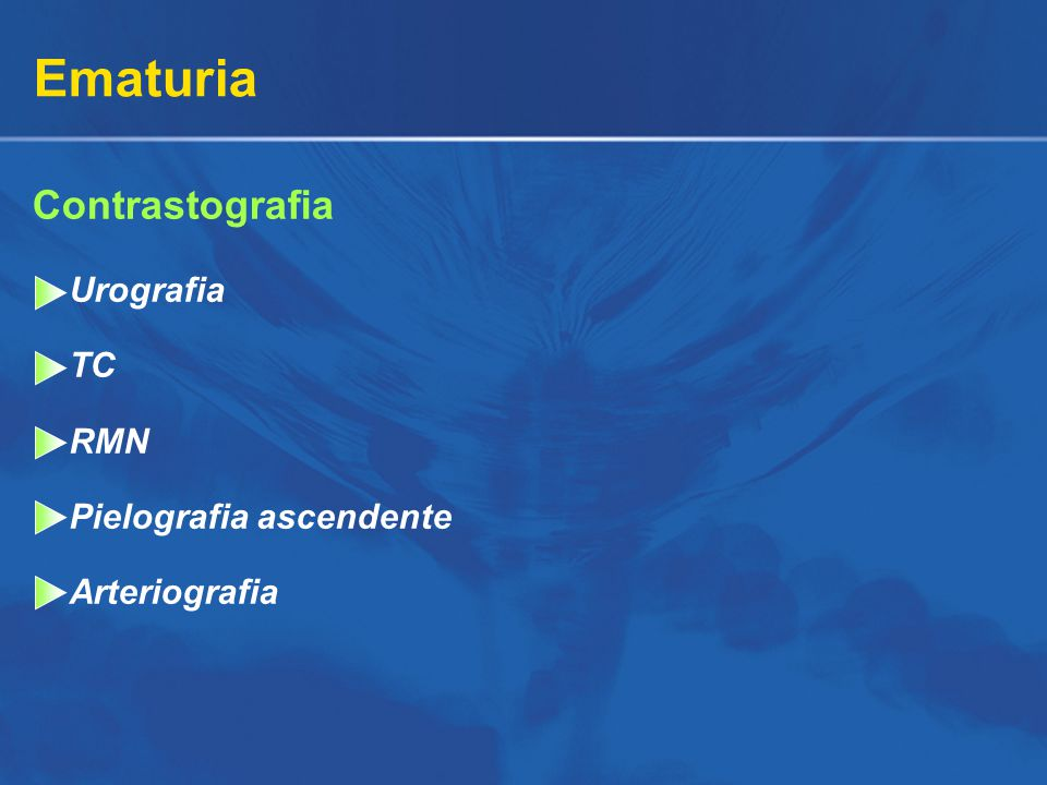 Ematuria Contrastografia Urografia TC RMN Pielografia ascendente