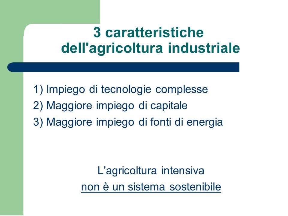 3 caratteristiche dell agricoltura industriale