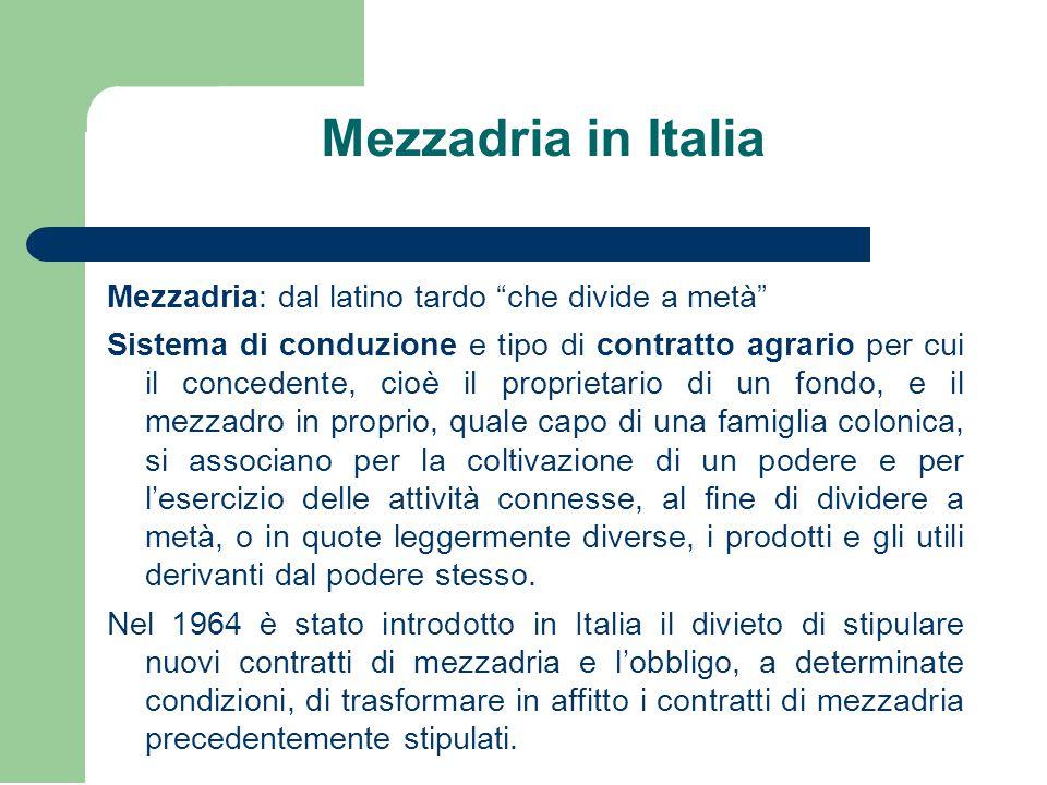 Mezzadria in Italia Mezzadria: dal latino tardo che divide a metà