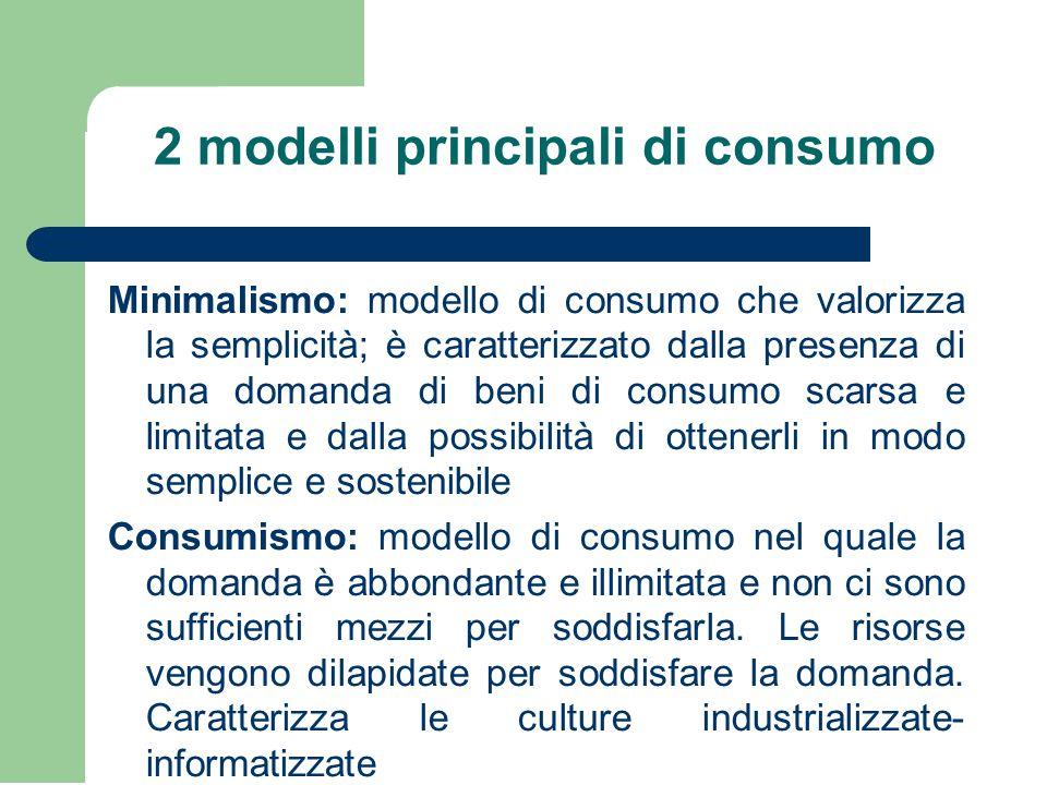 2 modelli principali di consumo