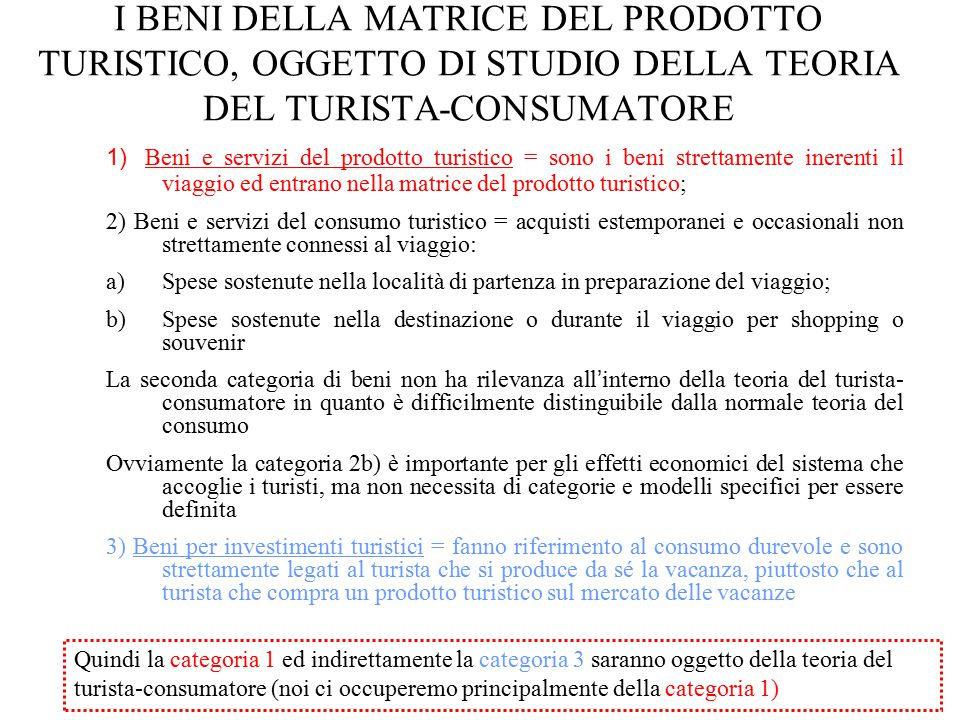 I BENI DELLA MATRICE DEL PRODOTTO TURISTICO, OGGETTO DI STUDIO DELLA TEORIA DEL TURISTA-CONSUMATORE