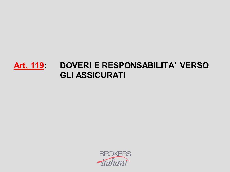 Art. 119: DOVERI E RESPONSABILITA' VERSO GLI ASSICURATI