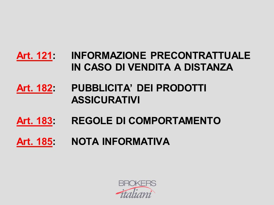 Art. 121: INFORMAZIONE PRECONTRATTUALE IN CASO DI VENDITA A DISTANZA