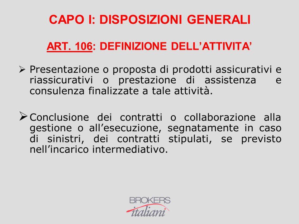 CAPO I: DISPOSIZIONI GENERALI ART. 106: DEFINIZIONE DELL'ATTIVITA'