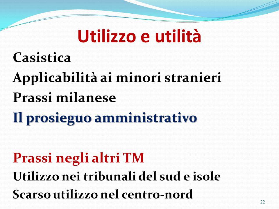 Utilizzo e utilità Casistica Applicabilità ai minori stranieri