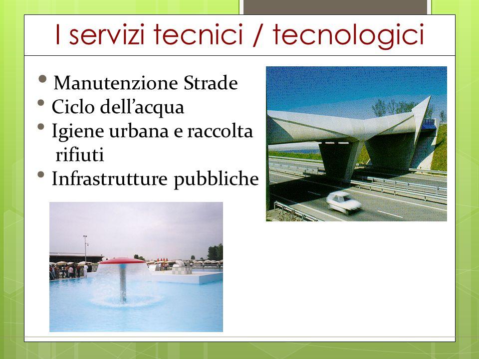 I servizi tecnici / tecnologici