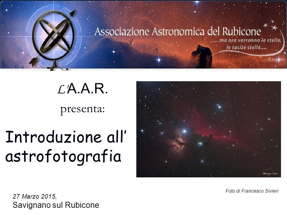 Introduzione all' astrofotografia L A.A.R. presenta: