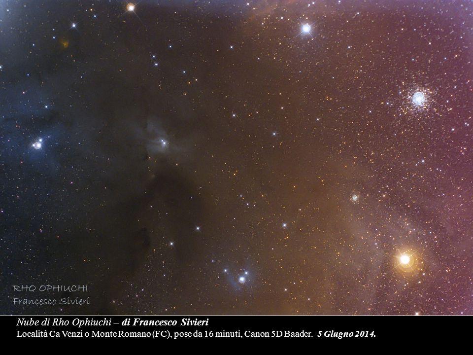 Nube di Rho Ophiuchi – di Francesco Sivieri Località Ca Venzi o Monte Romano (FC), pose da 16 minuti, Canon 5D Baader. 5 Giugno 2014.