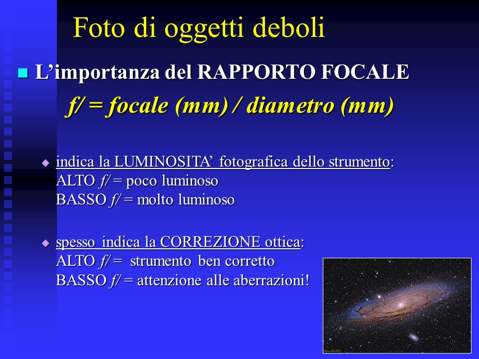 f/ = focale (mm) / diametro (mm)