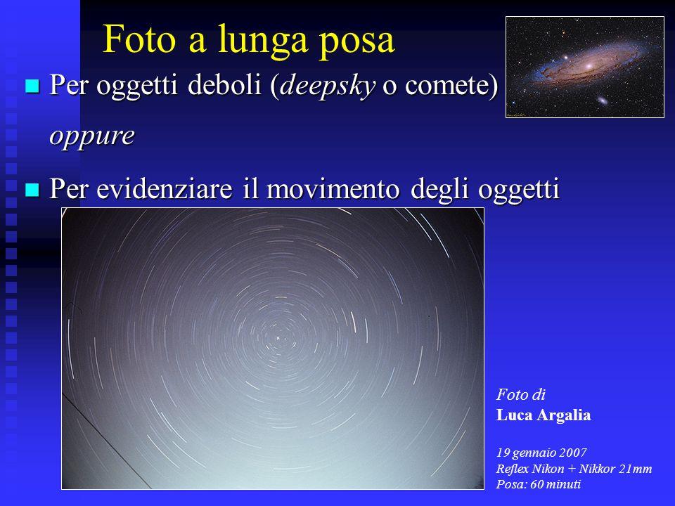 Foto a lunga posa Per oggetti deboli (deepsky o comete) oppure