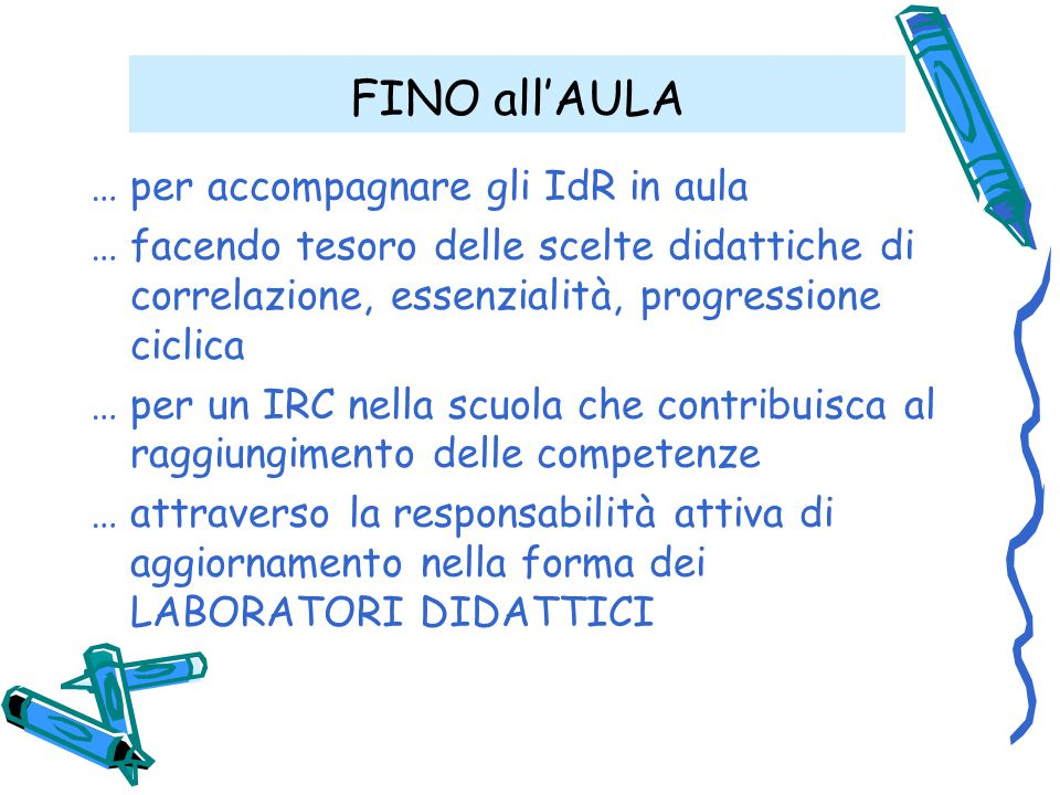 FINO all'AULA … per accompagnare gli IdR in aula