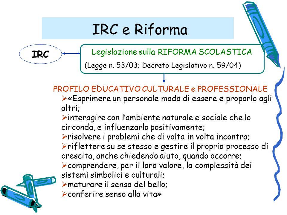 IRC e Riforma IRC Legislazione sulla RIFORMA SCOLASTICA