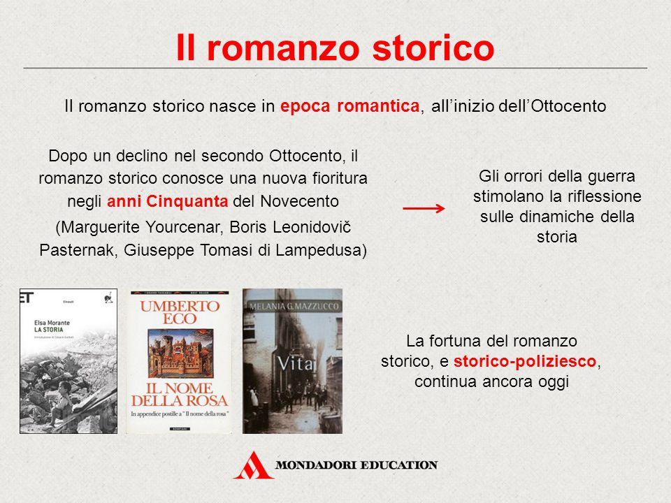 Il romanzo storico nasce in epoca romantica, all'inizio dell'Ottocento