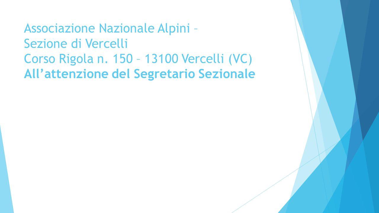 Associazione Nazionale Alpini – Sezione di Vercelli Corso Rigola n