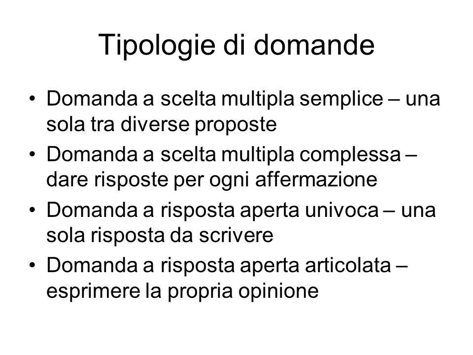 Tipologie di domande Domanda a scelta multipla semplice – una sola tra diverse proposte.