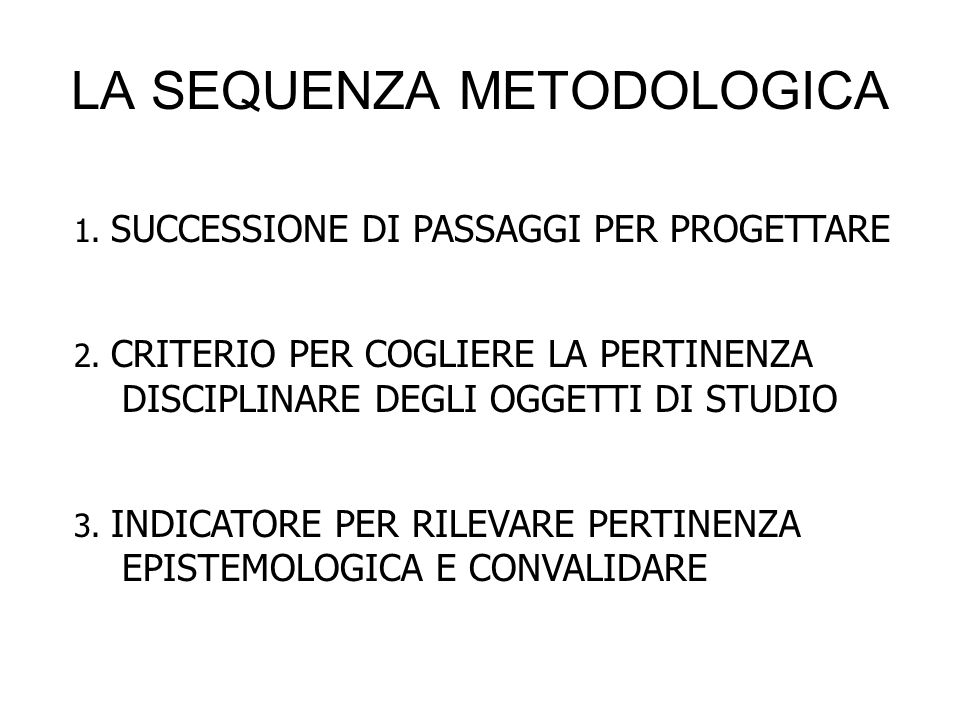 LA SEQUENZA METODOLOGICA