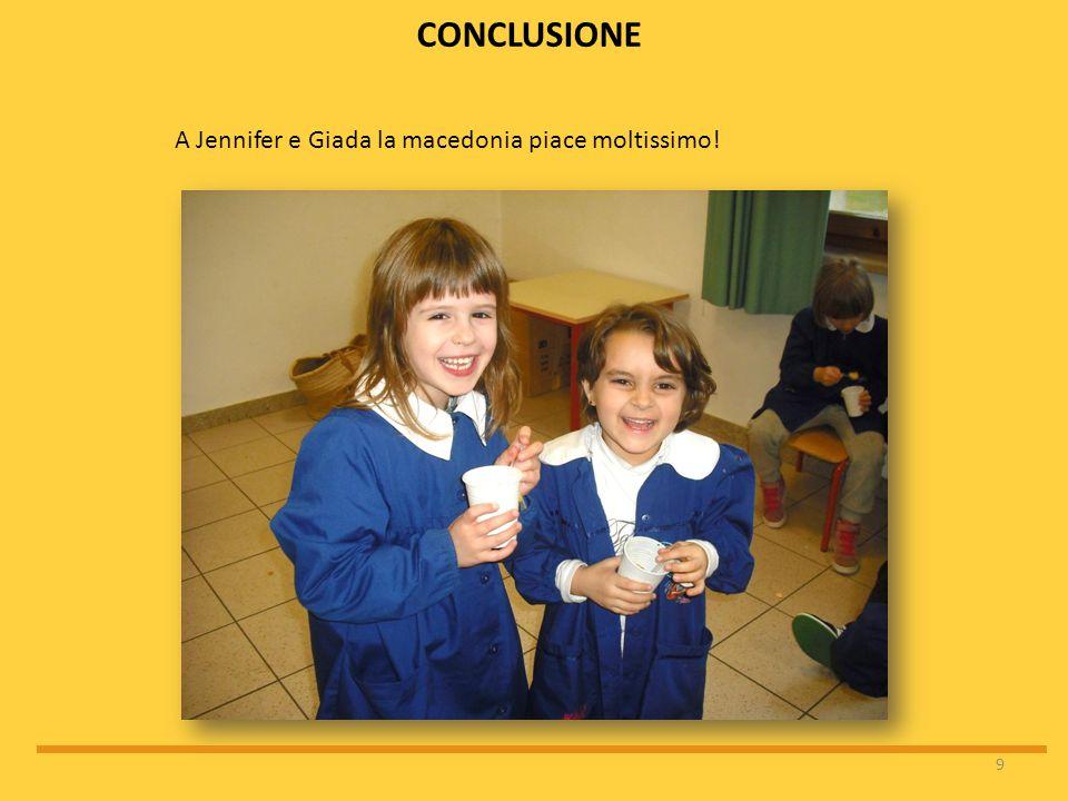 A Jennifer e Giada la macedonia piace moltissimo!