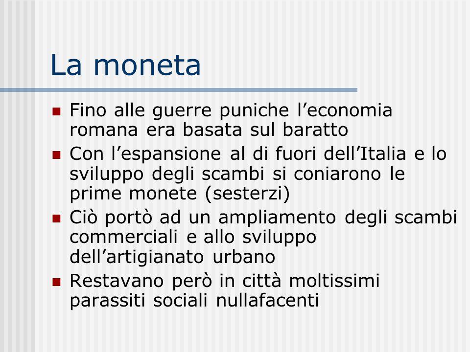 La moneta Fino alle guerre puniche l'economia romana era basata sul baratto.
