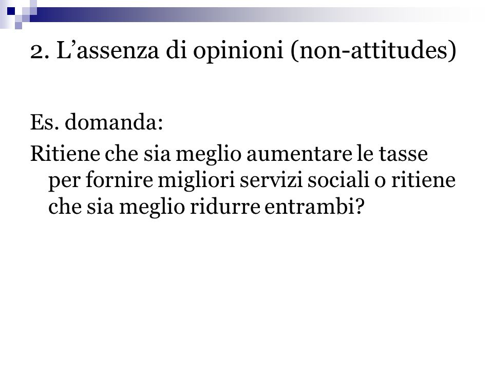 2. L'assenza di opinioni (non-attitudes)