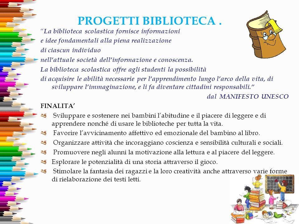 PROGETTI BIBLIOTECA . La biblioteca scolastica fornisce informazioni