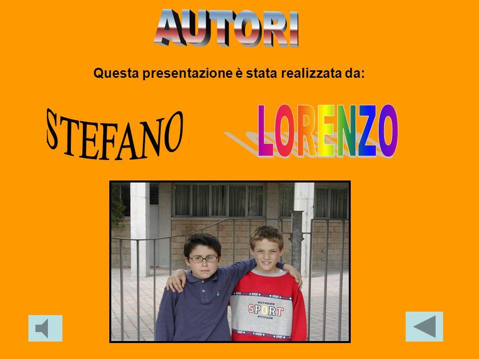 AUTORI Questa presentazione è stata realizzata da: STEFANO LORENZO