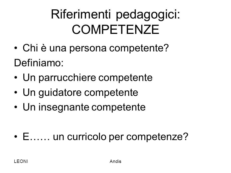 Riferimenti pedagogici: COMPETENZE