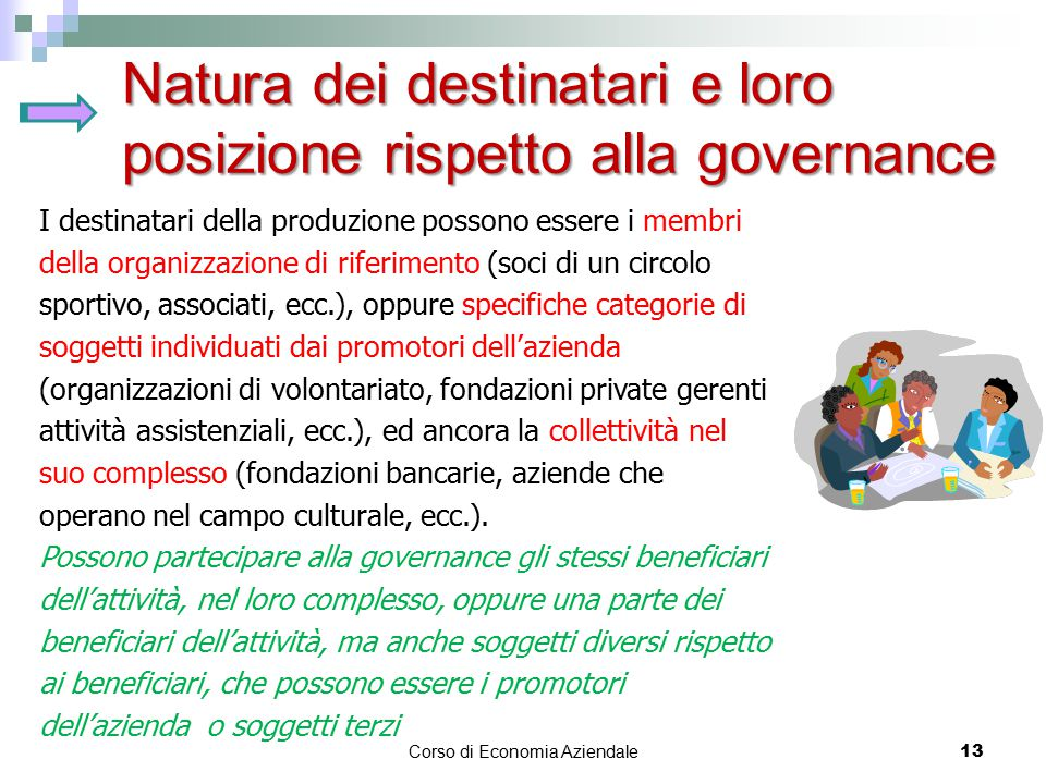 Natura dei destinatari e loro posizione rispetto alla governance