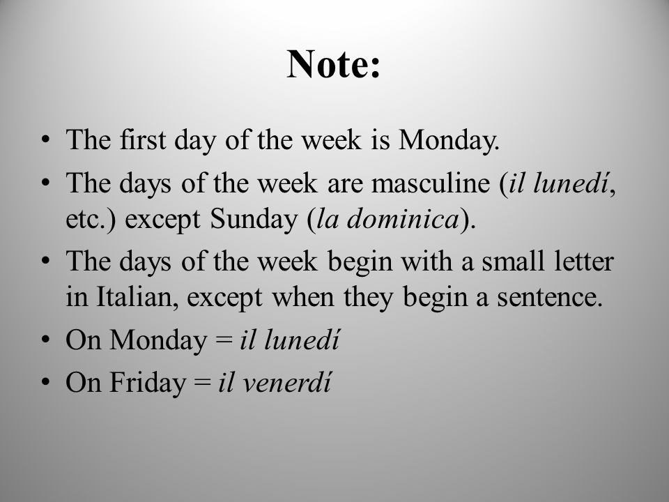 Note: The first day of the week is Monday.