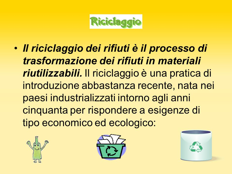 Il riciclaggio dei rifiuti è il processo di trasformazione dei rifiuti in materiali riutilizzabili.
