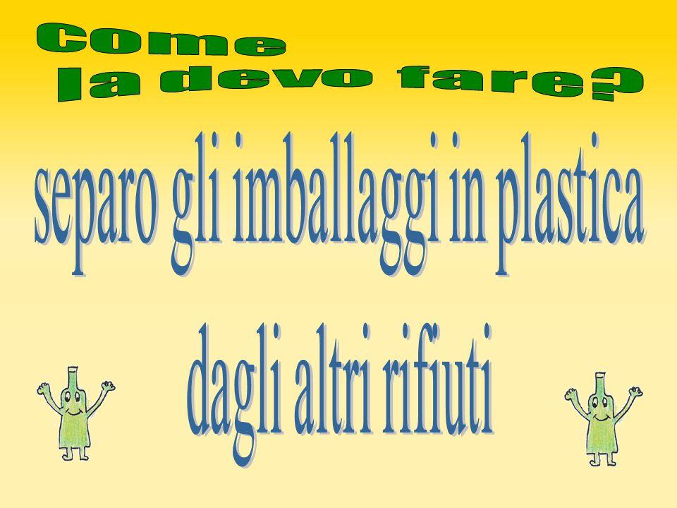 separo gli imballaggi in plastica