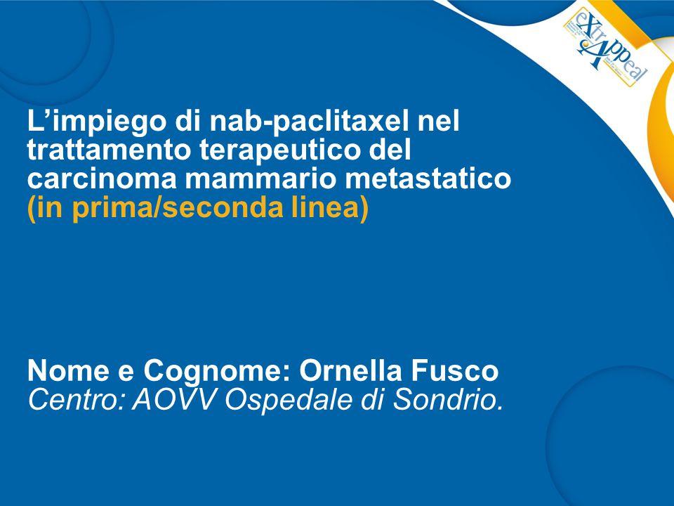 L'impiego di nab-paclitaxel nel trattamento terapeutico del carcinoma mammario metastatico (in prima/seconda linea)