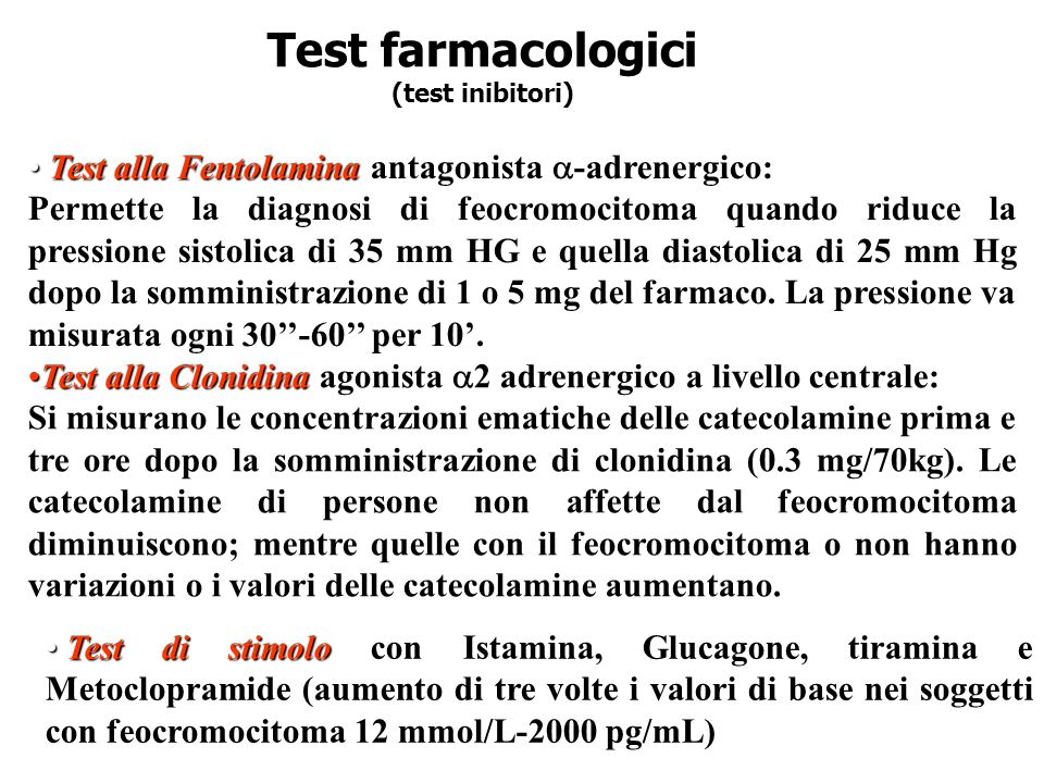 Test farmacologici Test alla Fentolamina antagonista -adrenergico: