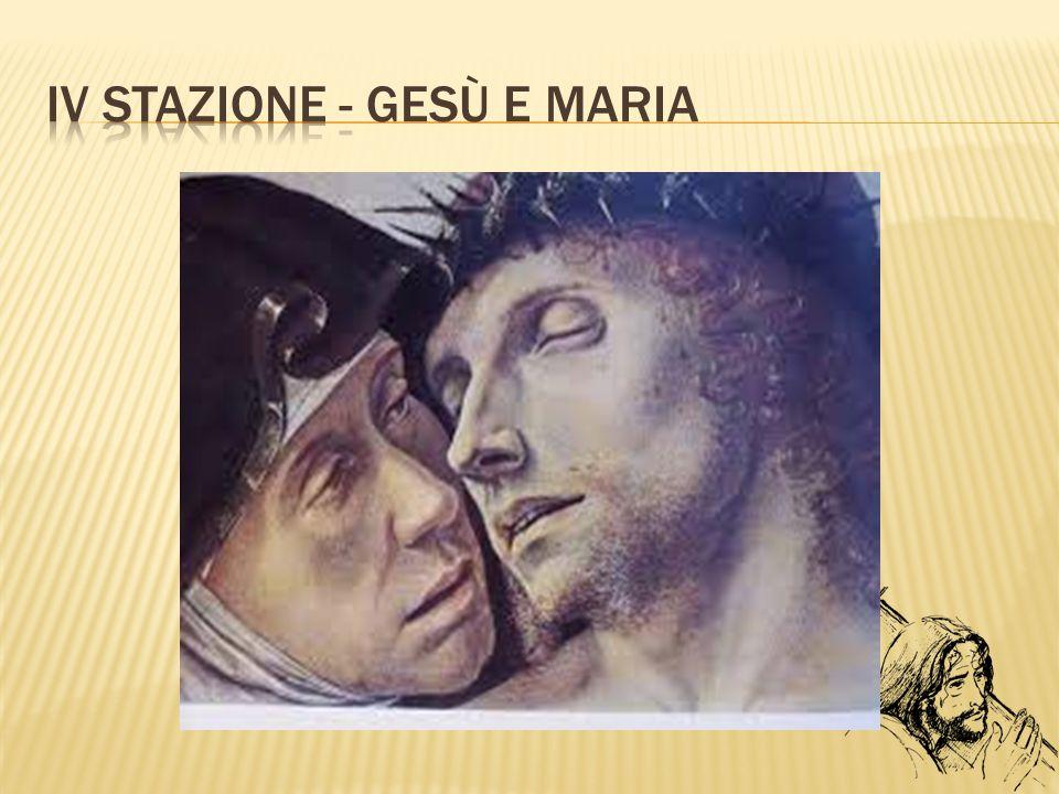 IV Stazione - Gesù e Maria
