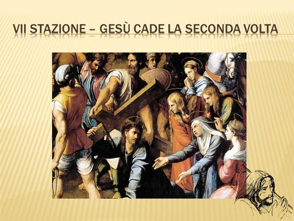 VII Stazione – Gesù cade la seconda volta